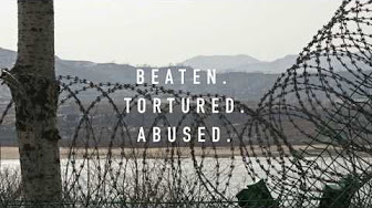 TORTURED BEATEN ABUSED IN NORTH KOREA