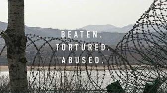 TORTURED BEATEN ABUSED IN NORTH KOREA